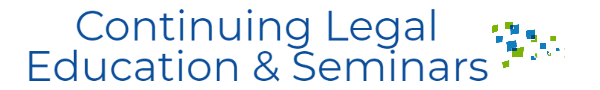 Continuing Legal Education & Seminars